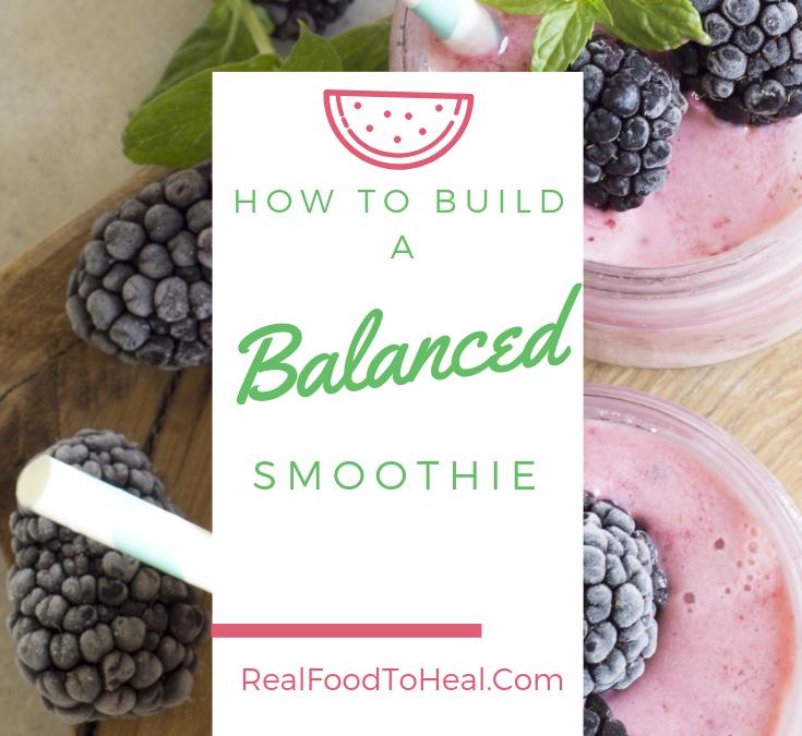 Build a Balanced Smoothie