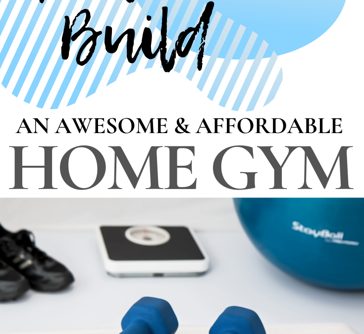 How To Build A Home Gym