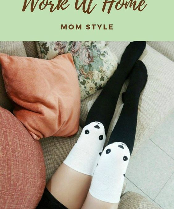 Work At Home Mom Style
